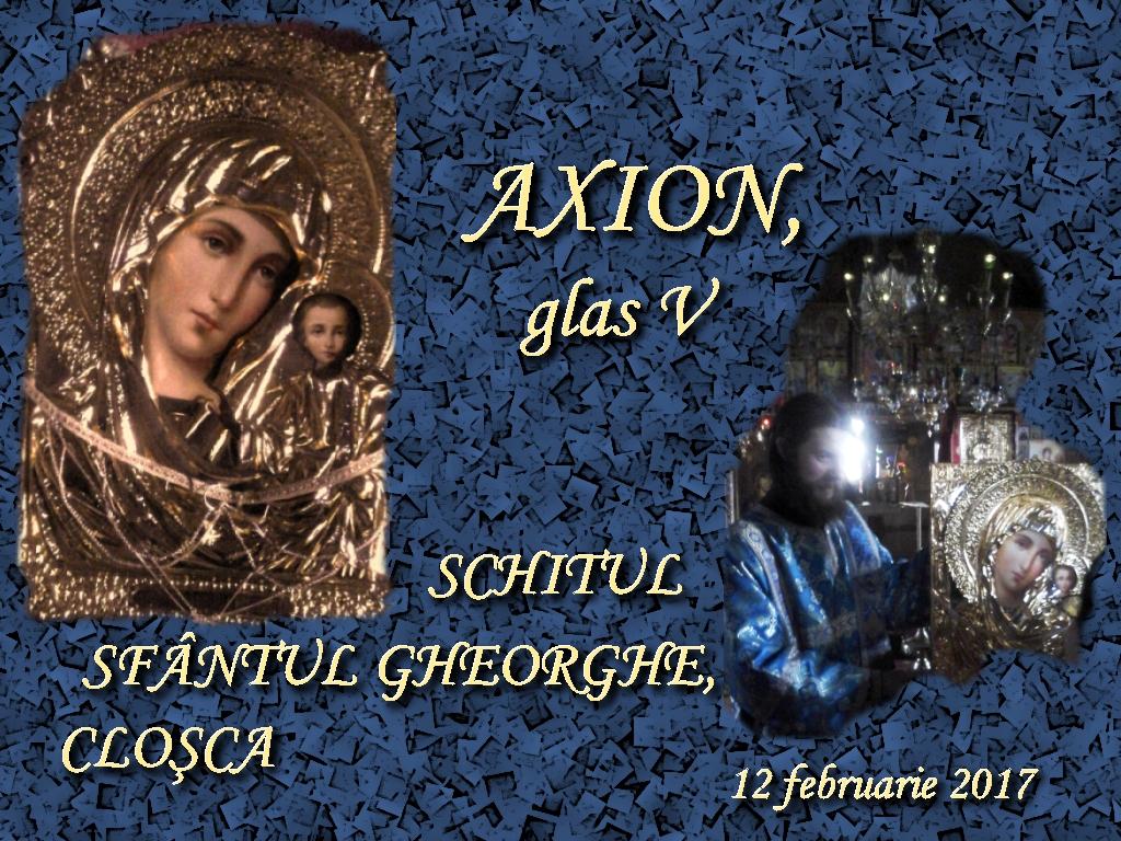 12 febr 2017, Axion, glas 5, dupa Bratele parintesti1