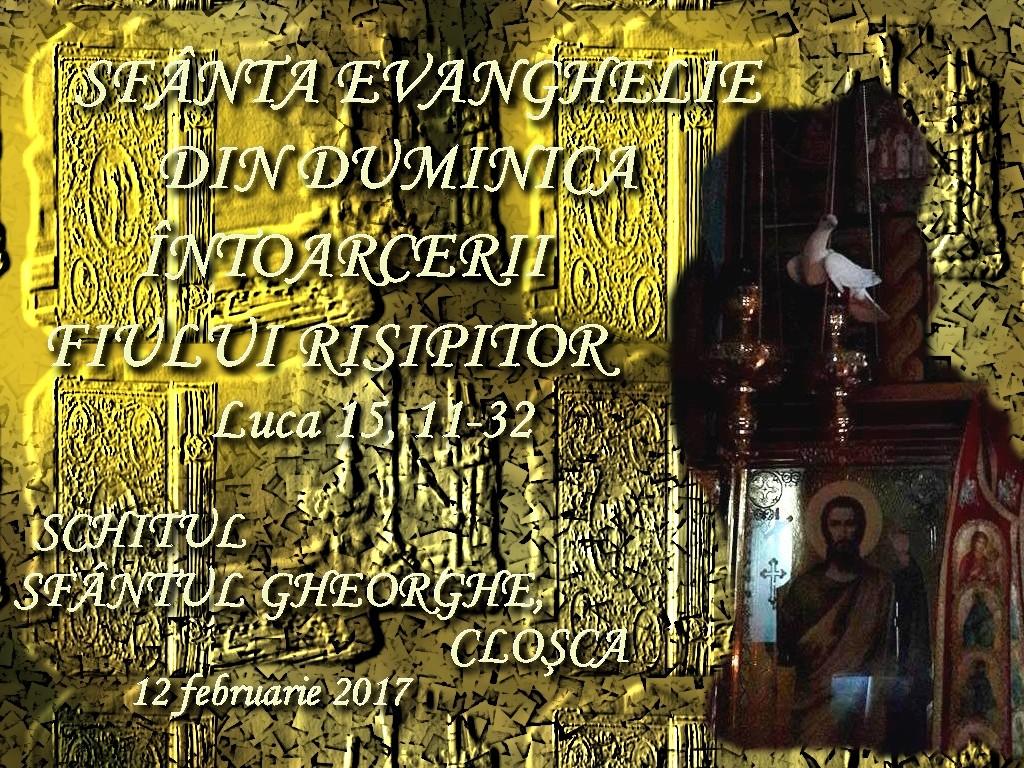 12 febr 2017, Sf Ev Duminica Fiului Risipitor