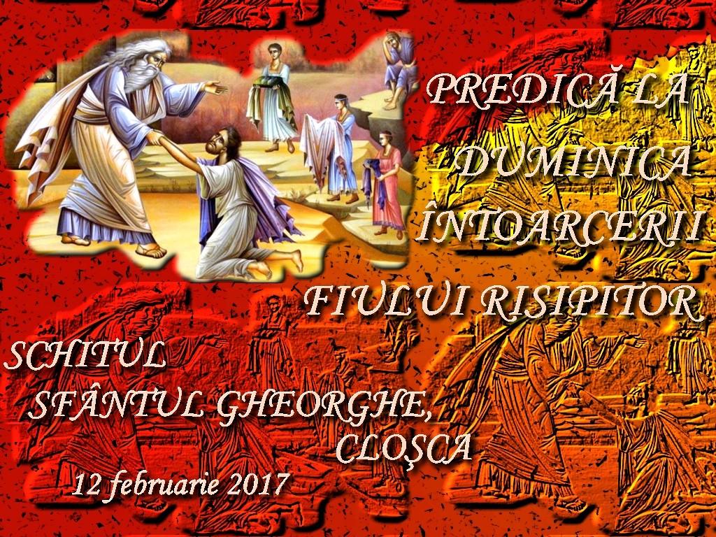 12 febr 2017, predica la D Fiului risipitor