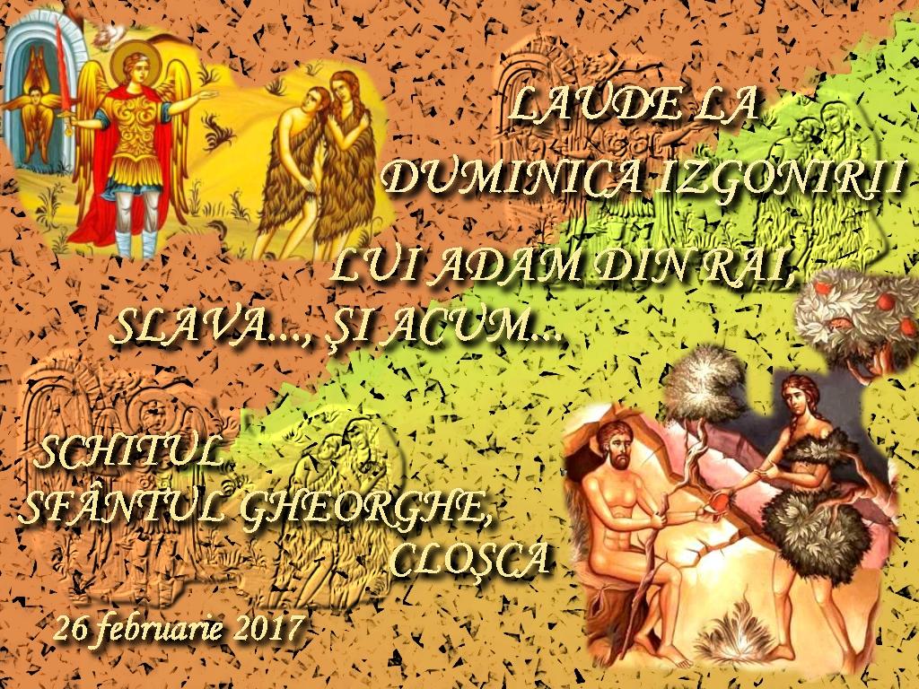 26 febr 2017, Laude la D Izgonirii lui Adam din rai, Slava... Si acum.