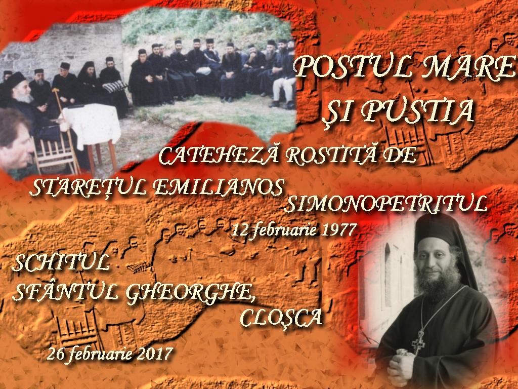 26 febr 2017, Postul Mare si pustia, Staretul Emilianos