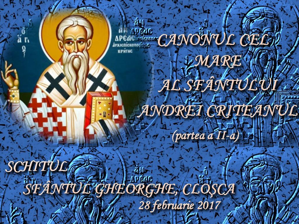 28 febr 2017, Canonul Sf Andrei Criteanul, partea 2_final