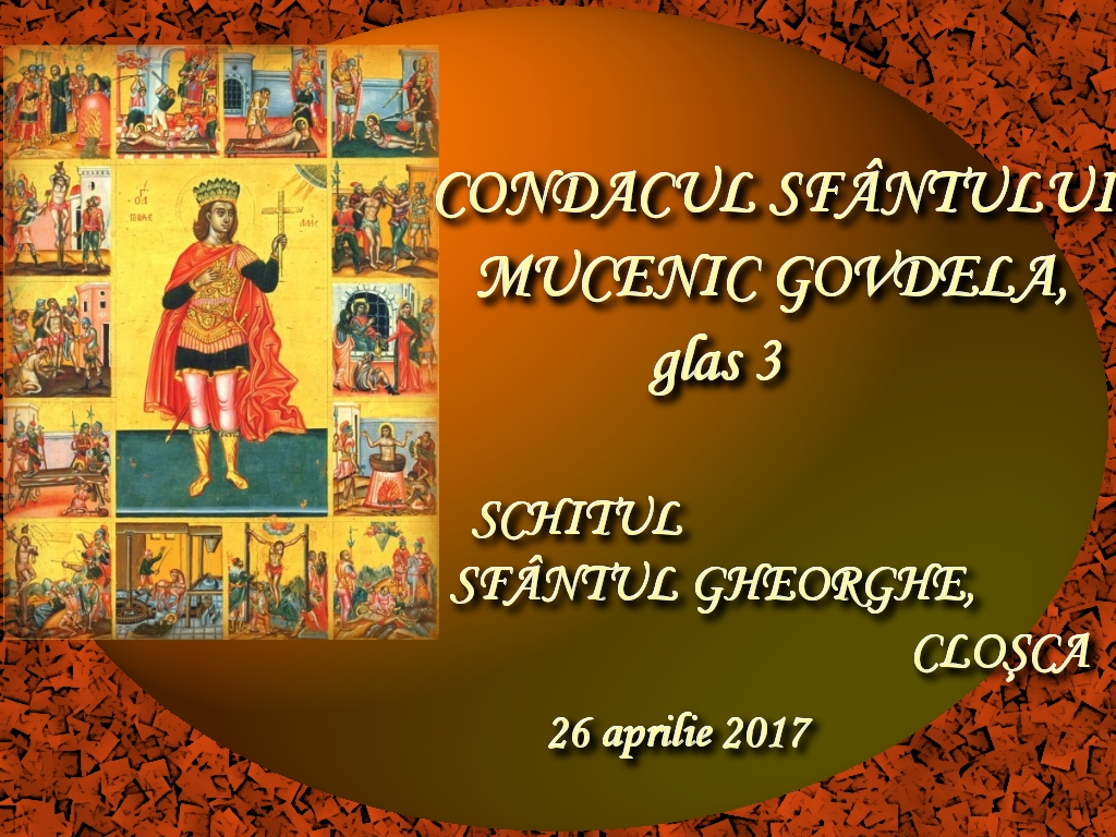 26 apr 2017, Condacul Sf Mc Govdelaas, glas 3