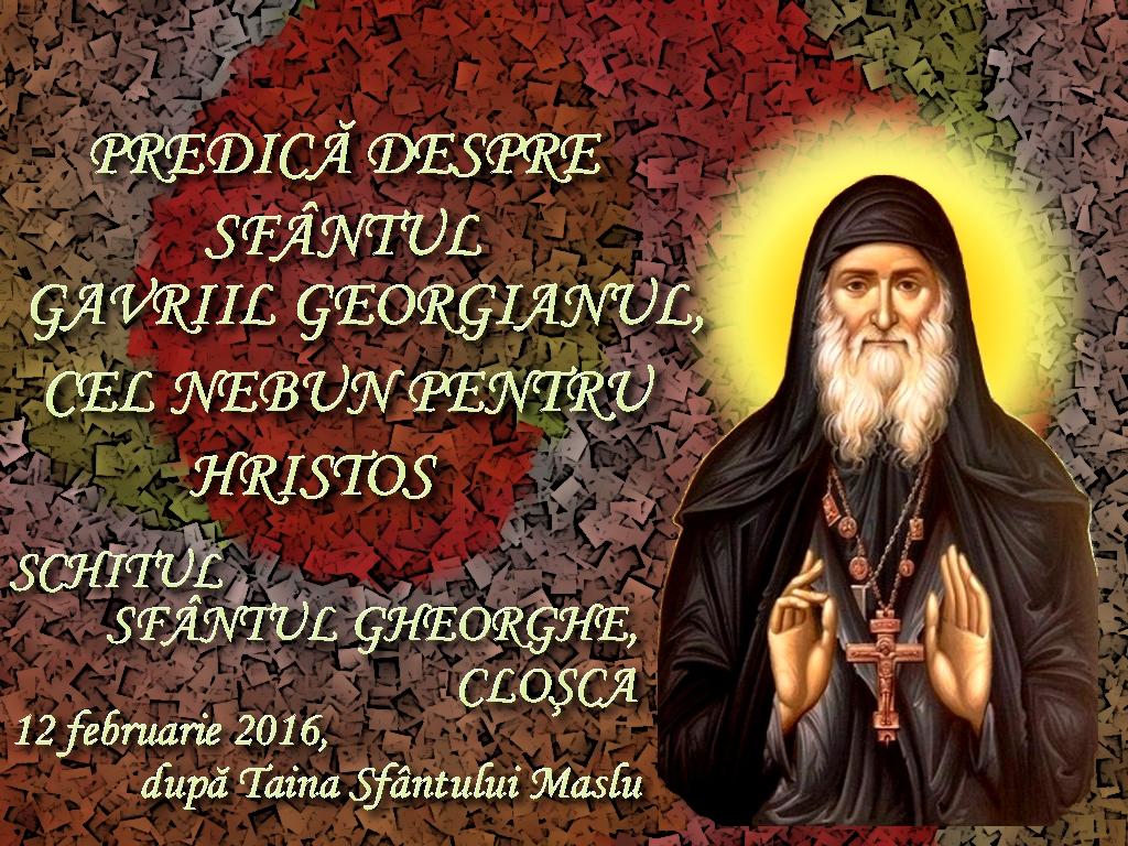 12 febr 2016, Closca, pred despre Sf Gavriil Georgianul, dupa Maslu1