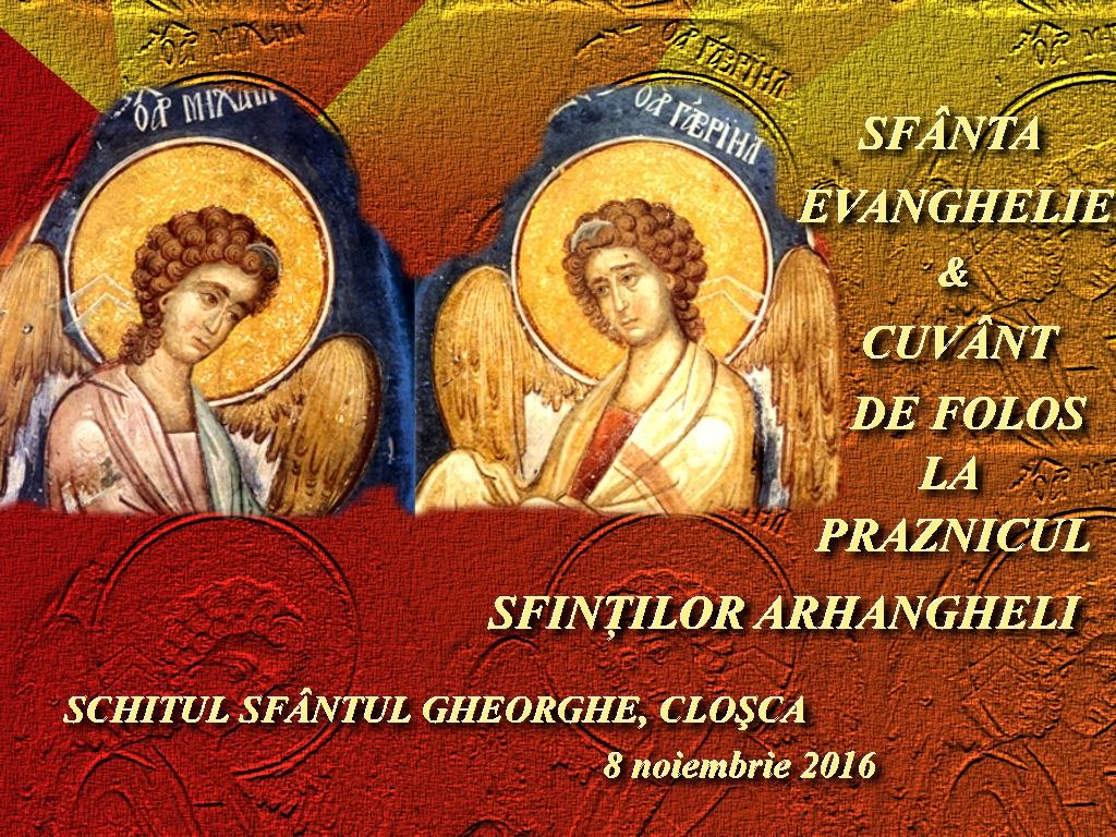 8 nov 2016, Sf Ev & Cuvant de folos la Sf Arhangheli