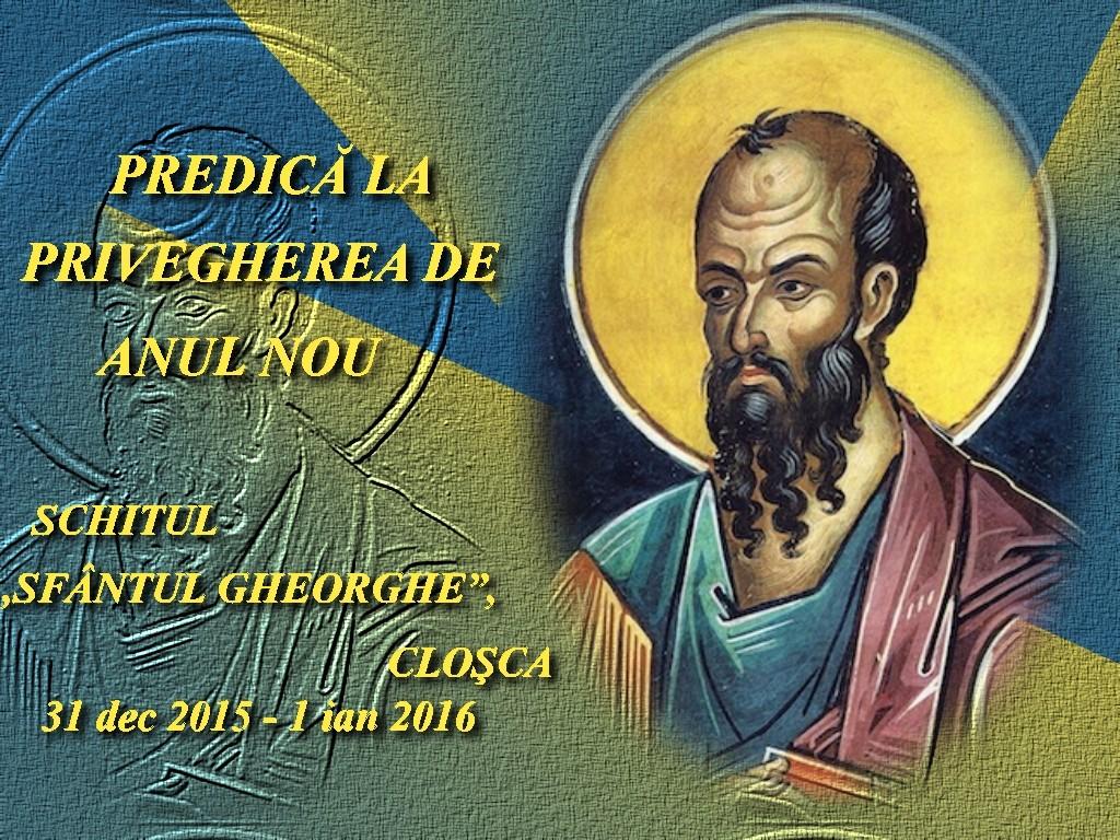 31 dec 2015, 1 ian 2016_ Predica la Priveghere _Anul Nou