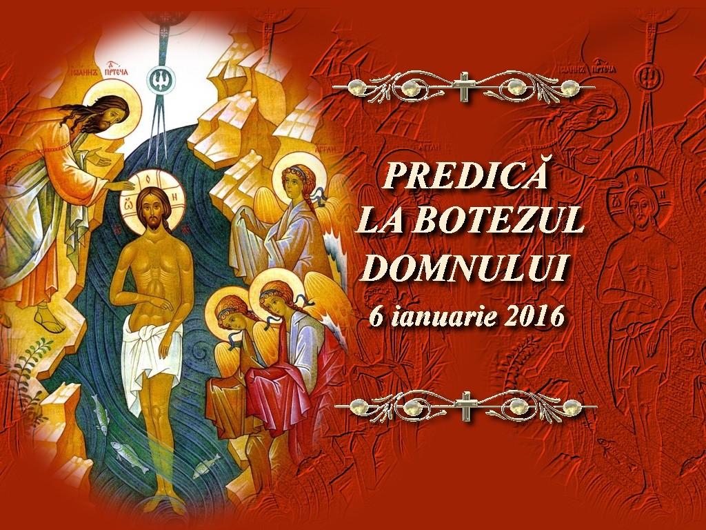 6 ian 2016_Predica la Botezul Domnului