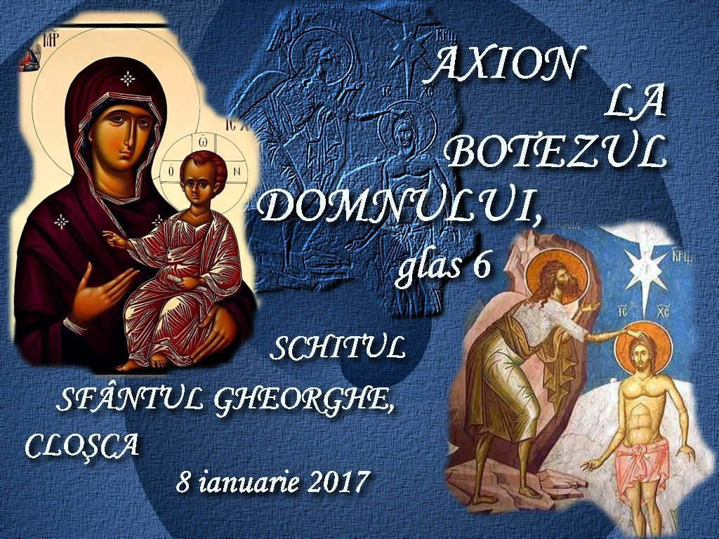 8 ian 2017, Axion la Botezul Domnului, glas 6