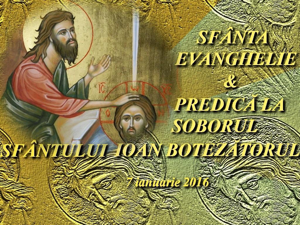 Sf Ev & Predica la Soborul Sf Ioan Botezatorul - 7 ian 2016