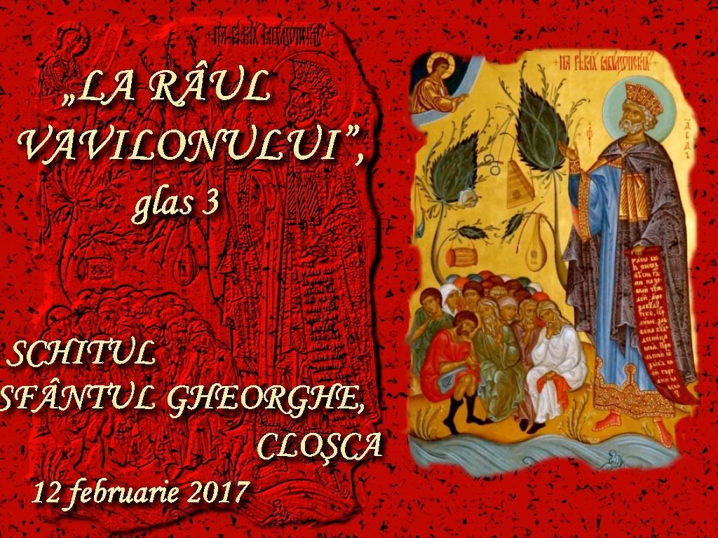 12 febr 2017, La raul Vavilonului, glas 3, integral